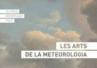 ARTS DE LA METEOROLOGIA, LES
