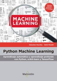 PYTHON MACHINE LEARNING - APRENDIZAJE AUTOMATICO Y APRENDIZAJE PROFUNDO CON PYTHON, SCIKIT-LEARN Y TENSORFLOW