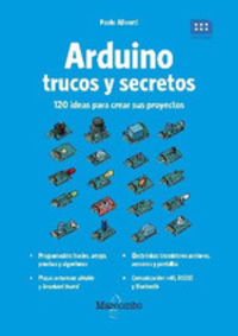 Arduino - Trucos Y Secretos - 120 Ideas Para Resolver Cualquier Problema - Paolo Aliverti