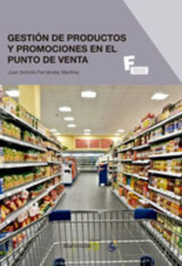 Gs - Gestion De Productos Y Promociones En El Punto De Venta - Juan Antonio Fernandez Martinez