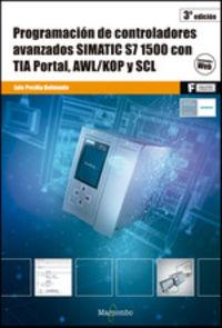 Gs - Programacion De Controladores Avanzados Simatic S7 1500 Con Tia Portal, Awl / Kop Y Scl - Luis Peciña Belmonte