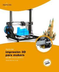 Aprender Impresion 3d Para Makers Con 100 Ejercicios Practicos - David Martin Cruz