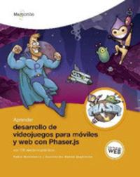 APRENDER DESARROLLO DE VIDEOJUEGOS PARA MOVILES Y WEB CON PHASER. JS - CON 100 EJERCICIOS PRACTICOS