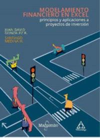 MODELAMIENTO FINANCIERO EN EXCEL - PRINCIPIOS Y APLICACIONES A PROYECTOS DE INVERSION