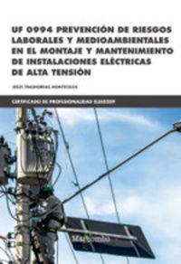Cp - Prevencion De Riesgos Laborales Y Medioambientales En El Montaje Y Mantenimiento De Instalaciones Electricas De Alta Tension - Uf0994 - Jesus Trashorras Montecelos
