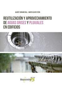 REUTILIZACION Y APROVECHAMIENTO DE AGUAS GRISES Y PLUVIALES EN EDIFICIOS