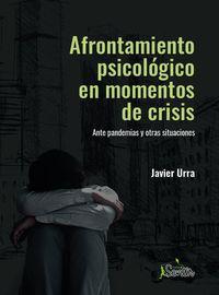 AFRONTAMIENTO PSICOLOGICO EN MOMENTOS DE CRISIS - ANTE PANDEMIAS Y OTRAS SITUACIONES
