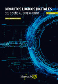 (2 ED) CIRCUITOS LOGICOS DIGITALES - DEL DISEÑO AL EXPERIMENTO