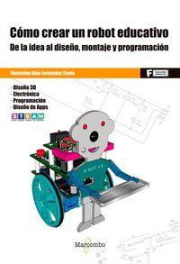 COMO CREAR UN ROBOT EDUCATIVO - DE LA IDEA AL DISEÑO, MONTAJE Y PROGRAMACION