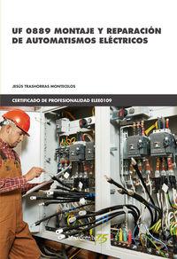 Cp - Montaje Y Reparacion De Automatismos Electricos - Uf0889 - Jesus Trashorras Montecelos