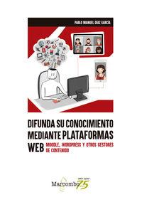 DIFUNDA SU CONOCIMIENTO MEDIANTE PLATAFORMAS WEB - MOODLE, WORDPRESS Y OTROS GESTORES DE CONTENIDO