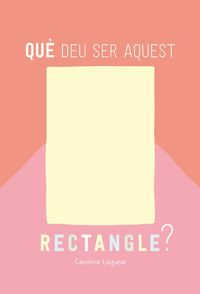 QUE DEU SER AQUEST RECTANGLE?