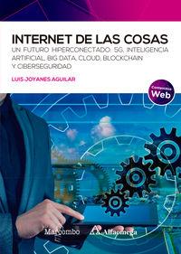 INTERNET DE LAS COSAS - UN FUTURO HIPERCONECTADO: 5G, INTELIGENCIA ARTIFICIAL, BIG DATA, CLOUD, BLOCKCHAIN Y CIBERSEGURIDAD