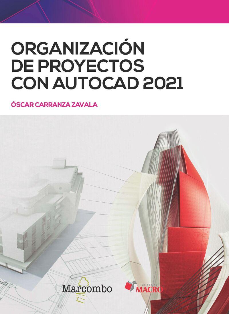 ORGANIZACION DE PROYECTOS CON AUTOCAD 2021