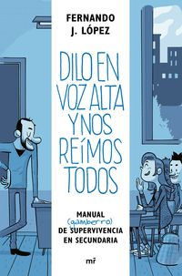 Dilo En Voz Alta Y Nos Reimos Todos - De Vuelta Al Instituto - Fernando J. Lopez