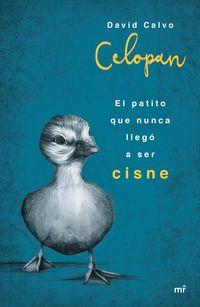 El patito que nunca llego a ser cisne - Celopan