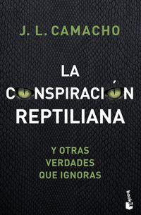 CONSPIRACION REPTILIANA Y OTRAS VERDADES QUE IGNORAS, LA