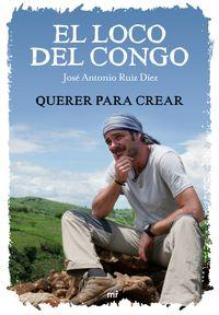 Loco Del Congo, El - Querer Para Crear - Jose Antonio Ruiz