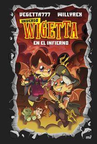 Universo Wigetta 1 - En El Infierno - Vegetta777 / Willyrex