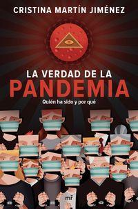 Verdad De La Pandemia, La - Quien Ha Sido Y Por Que - Cristina Martin Jimenez