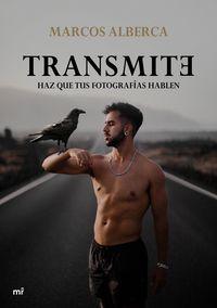 TRANSMITE - HAZ QUE TUS FOTOGRAFIAS HABLEN