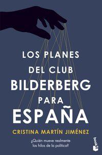 los planes del club bilderberg para españa - ¿quien ha tomado realmente las decisiones politicas mas importantes en las ultimas cuatro decadas? - Cristina Martin Jimenez