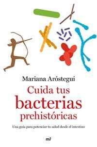 CUIDA TUS BACTERIAS PREHISTORICAS