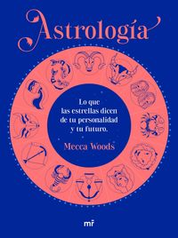 ASTROLOGIA - LO QUE LAS ESTRELLAS DICEN DE TU PERSONALIDAD Y TU FUTURO