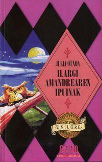 Ilargi Amandrearen Ipuinak - Julia Otxoa