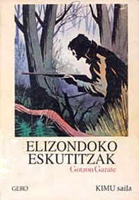 Elizondoko Eskutitzak - Gotzon Garate