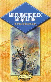 Makurmendiren Magalean - Joseba Aurkenerena / Rafa Serras (il. )