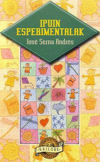 Ipuin Esperimentalak - Jose Serna Andres / Belen Lucas (il. )