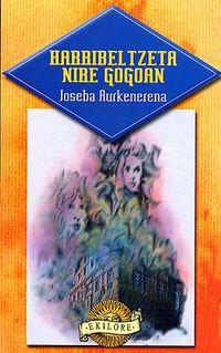 harribeltzeta nire gogoan - Joseba Aurkenerena / Rafa Serras (il. )