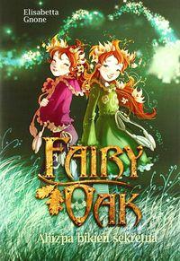 Fairy Oak - Ahizpa Bikien Sekretua - Elisabetta Gnone