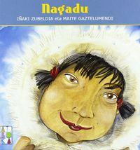 Nagadu (euskaraz) - Iñaki Zubeldia / Maite Gaztelumendi