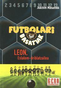 Futbolari Basatiak 1 - Leon Eslalom-driblatzailea - Joachim Masannek