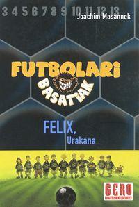 Futbolari Basatiak 2 - Felix Urakana - Joachim Masannek