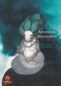 Amarunen Alamandrea - Yolanda Arrieta / Leire Urbeltz (il. )