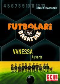 Futbolari Basatiak 3 - Vanessa Ausarta - Joachim Masannek