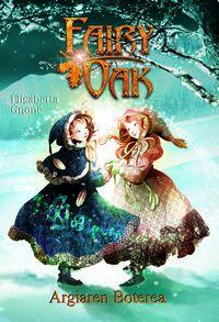 Fairy Oak 3 - Argiaren Boterea - Elisabetta Gnone