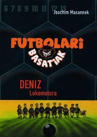 Futbolari Basatiak 5 - Deniz Lokomotora - Joachim Massanek