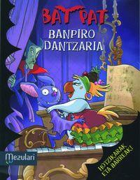 Bat Pat 6 - Banpiro Dantzaria - Roberto Pavanello