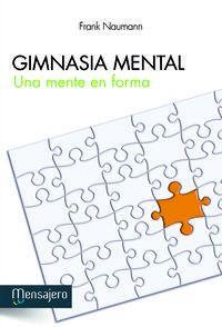 GIMNASIA MENTAL - UNA MENTE EN FORMA