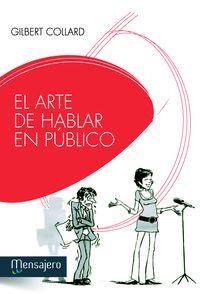 El arte de hablar en publico - Gilbert Collard
