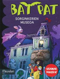 Bat Pat - Sorginkerien Museoa - Usaindun Orriekin - Roberto Pavanello