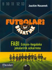 Futbolari Basatiak 8 - Fabi Eskuin-hegaleko Jokalaririk Azkarrena - Joachim Masannek