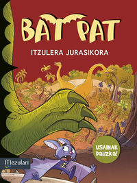 Bat Pat - Itzulera Jurasikora - Usaindun Orriekin - Roberto Pavanello