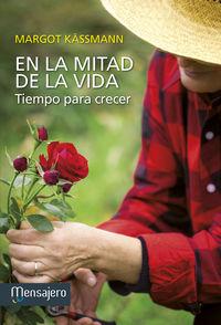 En La Mitad De La Vida - Tiempo Para Crecer - Margot Kassmann