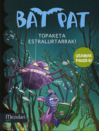 Bat Pat - Topaketa Estralurtarrak! - Usaindun Orriekin - Roberto Pavanello