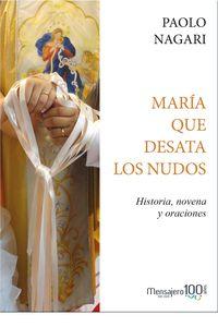 MARIA QUE DESATA LOS NUDOS - HISTORIA, NOVENA Y ORACIONES